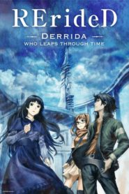 RErideD – Derrida, who leaps through time –