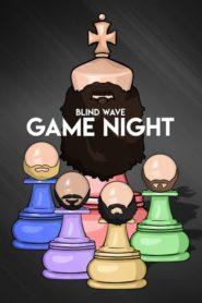 Blind Wave Game Night