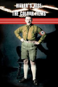 Hitlers Rise: The Colour Films