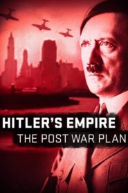 Hitler's Empire: The Post War Plan