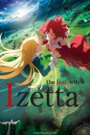 Izetta: The Last Witch