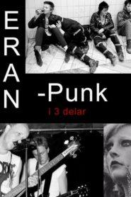 Eran – punk i tre delar