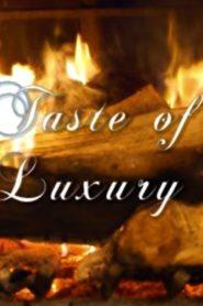 Taste of Luxury