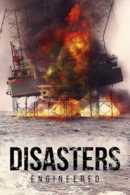 Disasters Engineered