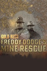 Gold Rush: Freddy Dodge's Mine Rescue